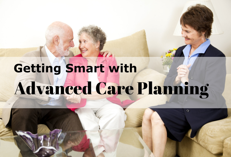 Getting Smart with Advanced Care Planning